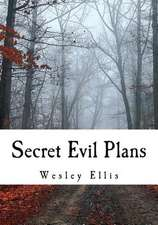 Secret Evil Plans