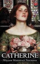 Catherine by William Makepeace Thackeray, Fiction, Classics, Literary