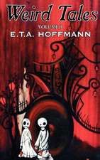 Weird Tales, Vol. II by E.T A. Hoffman, Fiction, Fantasy:  Seven & Eva in French's Forest