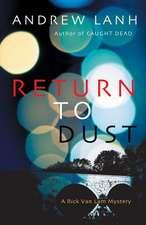 Return to Dust:  A Rick Van Lam Mystery
