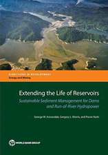 Extending the Life of Reservoirs:  Sustainable Sediment Management for Ror Hydropower and Dams