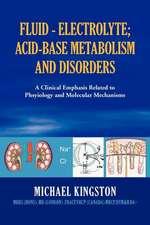Fluid - Electrolyte; Acid-Base Metabolism and Disorder