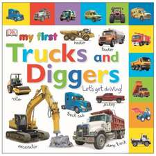 My First Trucks and Diggers:  Let's Get Driving!