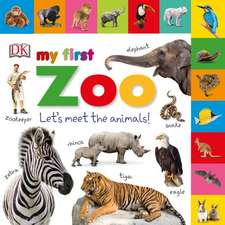 My First Zoo:  Let's Meet the Animals!