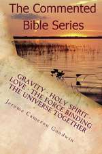 Gravity - Holy Spirit - Love - The Force Binding the Universe Together