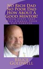No Rich Dad No Poor Dad How about a Good Mentor!