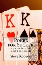 Poker for Suckers