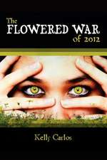 The Flowered War of 2012