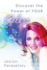 Discover the Power of Your Colors