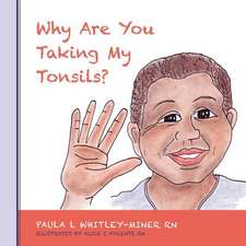 Why Are You Taking My Tonsils?