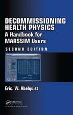 Decommissioning Health Physics:  A Handbook for Marssim Users, Second Edition
