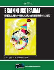 Brain Neurotrauma:  Molecular, Neuropsychological, and Rehabilitation Aspects
