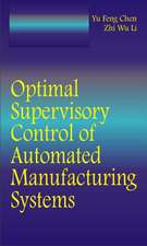 Optimal Supervisory Control of Automated Manufacturing Systems