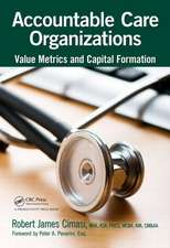 Accountable Care Organizations:  Value Metrics and Capital Formation