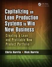 Capitalizing on Lean Production Systems to Win New Business:  Creating a Lean and Profitable New Product Portfolio