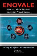 Enovale:  How to Unlock Sustained Innovation Project Success