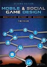 Mobile & Social Game Design:  Monetization Methods and Mechanics