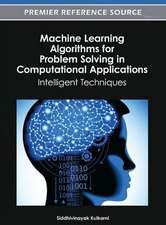 Machine Learning Algorithms for Problem Solving in Computational Applications