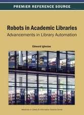 Robots in Academic Libraries