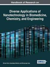 Handbook of Research on Diverse Applications of Nanotechnology in Biomedicine, Chemistry, and Engineering (Title Changed from:  Diverse Applications of