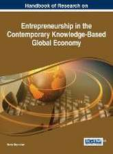 Handbook of Research on Entrepreneurship in the Contemporary Knowledge-Based Global Economy