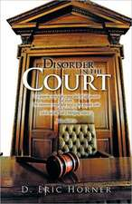 Disorder in the Court