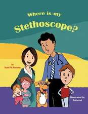 Where Is My Stethoscope?