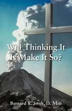 Will Thinking It Is Make It So?