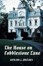 The House on Cobblestone Lane