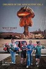 Children of the Apocalypse: Volume 1. West Port