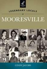 Legendary Locals of Mooresville
