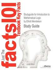 Studyguide for Introduction to Mathematical Logic by Mendelson, Elliott, ISBN 9781584888765