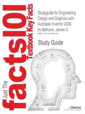 Studyguide for Engineering Design and Graphics with Autodesk Inventor 2008 by Bethune, James D., ISBN 9780131592254