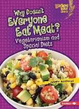 Why Doesn't Everyone Eat Meat?:  Vegetarianism and Special Diets