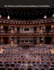 The Theatres and Performance Buildings of South Wales