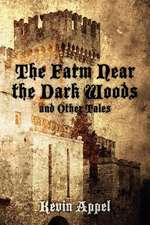 The Farm Near the Dark Woods and Other Tales