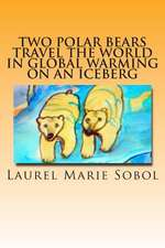 Two Polar Bears Travel the World in Global Warming on an Iceberg
