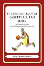 The Best Ever Book of Basketball Fan Jokes