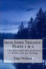 Iron John Trilogy, Parts 1 and 2