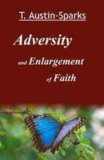 Adversity and Enlargement of Faith
