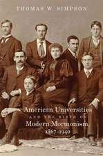 American Universities and the Birth of Modern Mormonism, 1867-1940