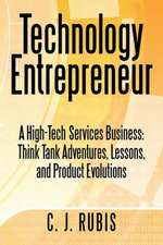 Technology Entrepreneur:  Think Tank Adventures, Lessons, and Product Evolutions