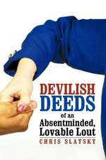Devilish Deeds of an Absentminded, Lovable Lout