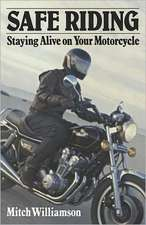 Safe Riding - Staying Alive on Your Motorcycle
