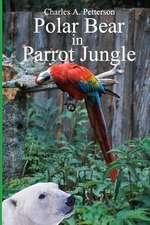 Polar Bear in Parrot Jungle