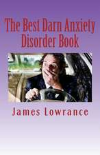 The Best Darn Anxiety Disorder Book