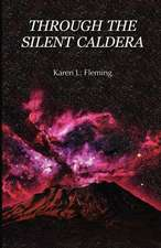 Through the Silent Caldera:  The Life and Times of a Well Seasoned Nut