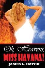 Oh Heavens, Miss Havana
