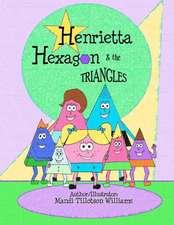 Henrietta Hexagon and the Triangles