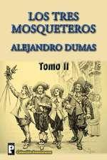 Los Tres Mosqueteros (Tomo 2)